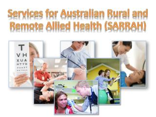 Services for Australian Rural and Remote Allied Health (SARRAH)