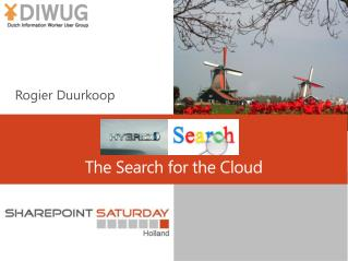 The Search  for  the Cloud