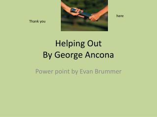 Helping Out By George  Ancona