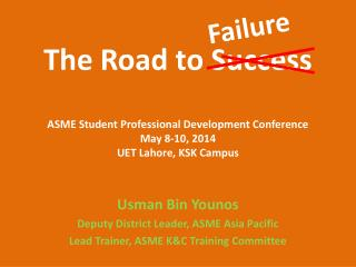 Usman Bin Younos Deputy District Leader, ASME Asia Pacific