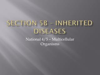 Section 5b – inherited diseases