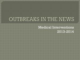 OUTBREAKS IN THE NEWS