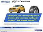 Gives your car a real sporty feel: it provides the best road holding in corners1 and brakes shorter2