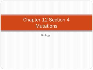 Chapter 12 Section 4 Mutations