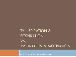 Thinspiration  &  Fitspiration vs. Inspiration & Motivation