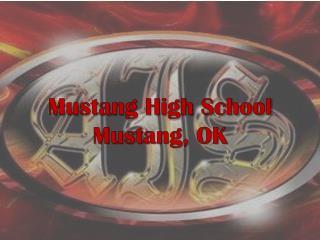Mustang High School Mustang, OK