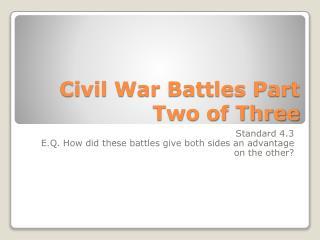 Civil War Battles Part Two of Three