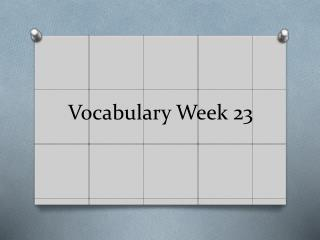 Vocabulary Week 23