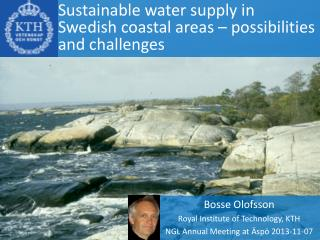 Sustainable  water  supply  in Swedish  coastal  areas –  possibilities  and  challenges