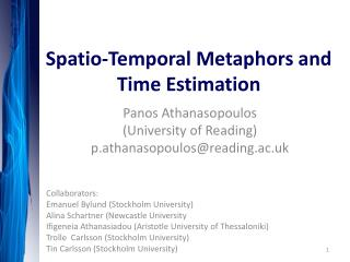Spatio -Temporal Metaphors and Time Estimation