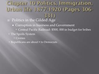 Chapter 10 Politics, Immigration, Urban life 1877-1920 (Pages 306-331)