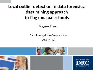 Local outlier detection in data forensics:  data mining approach  to flag unusual schools