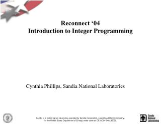 Reconnect '04 Introduction to Integer Programming