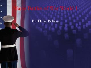 Major Battles of War World 1