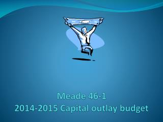 Meade 46-1 2014-2015 Capital outlay budget