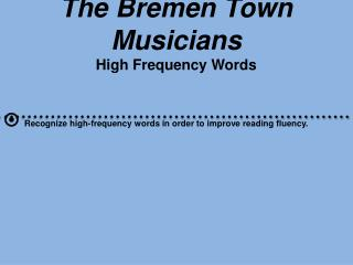 The Bremen Town Musicians High Frequency Words