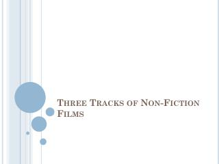 Three Tracks of Non-Fiction Films