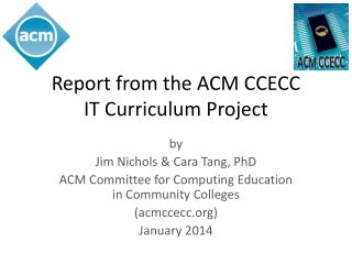 Report from the ACM  CCECC IT  Curriculum Project