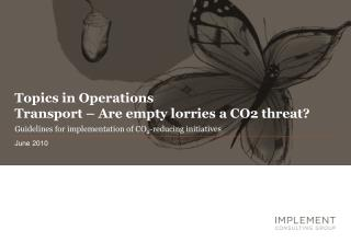 Topics in Operations  Transport – Are empty lorries a CO2 threat?