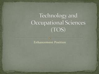 Technology and Occupational Sciences (TOS)