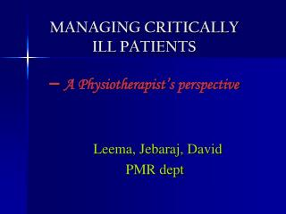 MANAGING CRITICALLY ILL PATIENTS –  A Physiotherapist's perspective