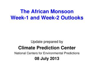 The African Monsoon Week-1 and Week-2 Outlooks