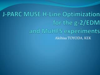 J-PARC MUSE H-Line  Optimization  for the g-2/EDM  and  MuHFS  experiments