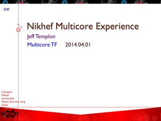 Nikhef  Multicore Experience
