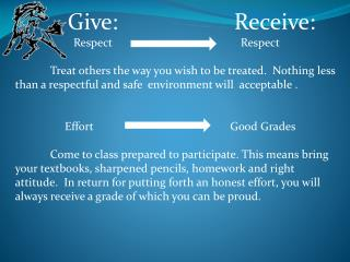 Give: Receive:                     Respect                                             Respect