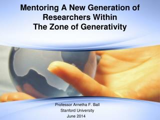 Mentoring A New Generation of Researchers Within  The Zone of  Generativity