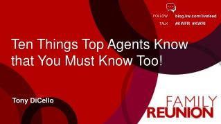 Ten Things Top Agents Know  that  You Must Know Too!