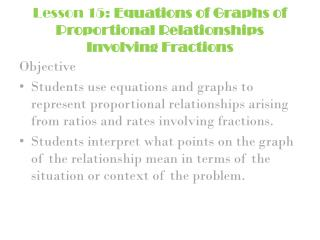 Lesson 15:  Equations of Graphs of Proportional Relationships Involving Fractions