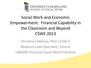 Social Work and Economic Empowerment:  Financial Capability in the Classroom and Beyond CSWE 2013