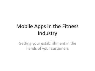 Mobile Apps in the  Fitness Industry