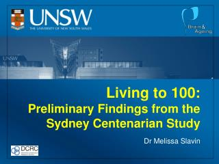 Living to 100:  Preliminary Findings from the Sydney Centenarian Study