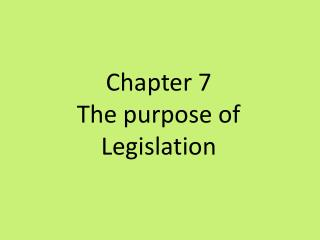 Chapter 7  The purpose of Legislation