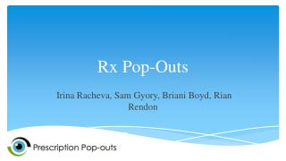 Rx Pop-Outs
