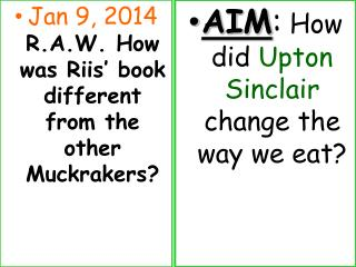 Jan 9, 2014 R.A.W . How was Riis' book different from the other Muckrakers?