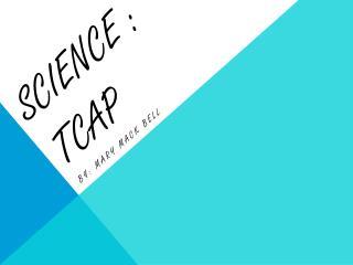 Science : TCAP