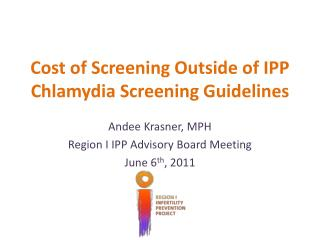 Cost of Screening Outside of IPP Chlamydia Screening Guidelines