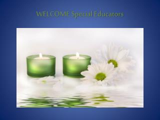 WELCOME Special Educators