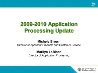 2009-2010 Application Processing Update