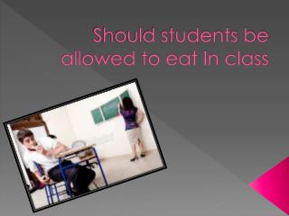 Should students be allowed to eat In class