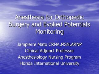 Anesthesia for Orthopedic Surgery and Evoked Potentials Monitoring