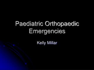 Paediatric Orthopaedic Emergencies