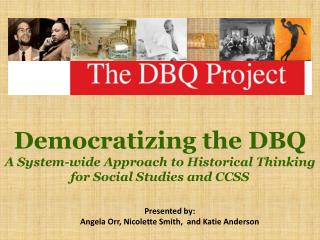Democratizing the DBQ A System-wide Approach to Historical  Thinking f or Social Studies and CCSS