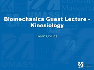 Biomechanics Guest Lecture - Kinesiology