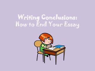 Writing Conclusions: How to End Your Essay