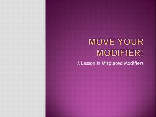 Move your modifier!