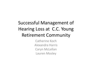 Successful Management of  Hearing Loss at  C.C. Young Retirement Community